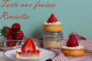 Tartelettes aux fraises revisitées