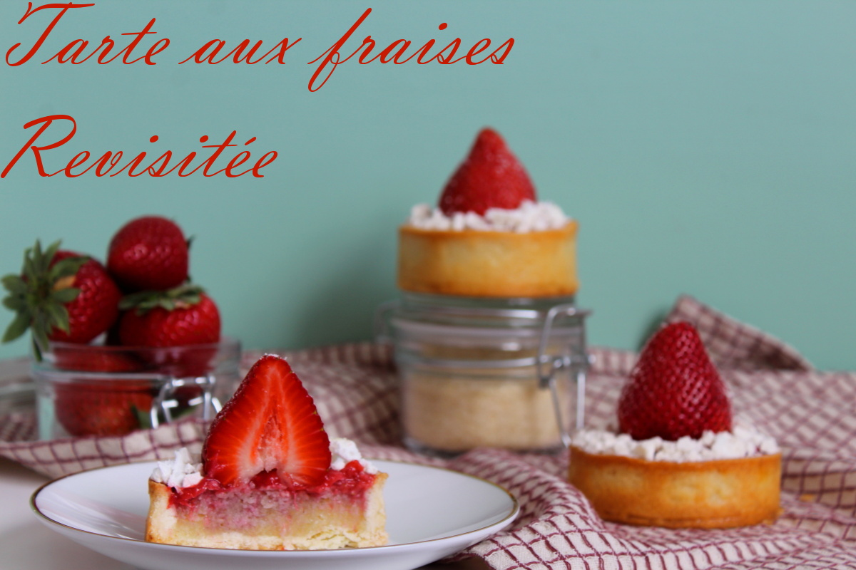 Tartelettes aux fraises revisitées